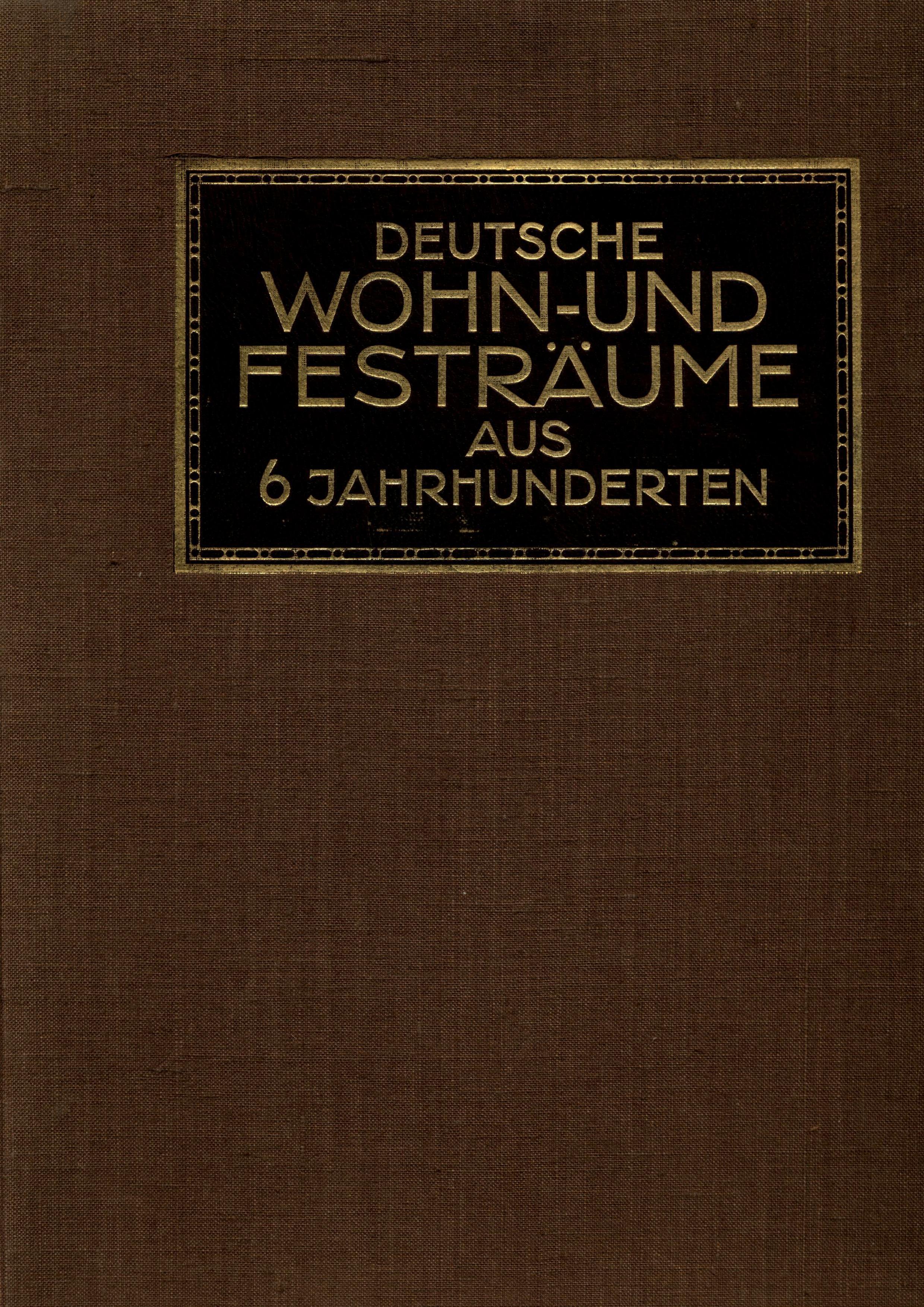 Deutsche Wohn- & Festräume aus sechs Jahrhunderten